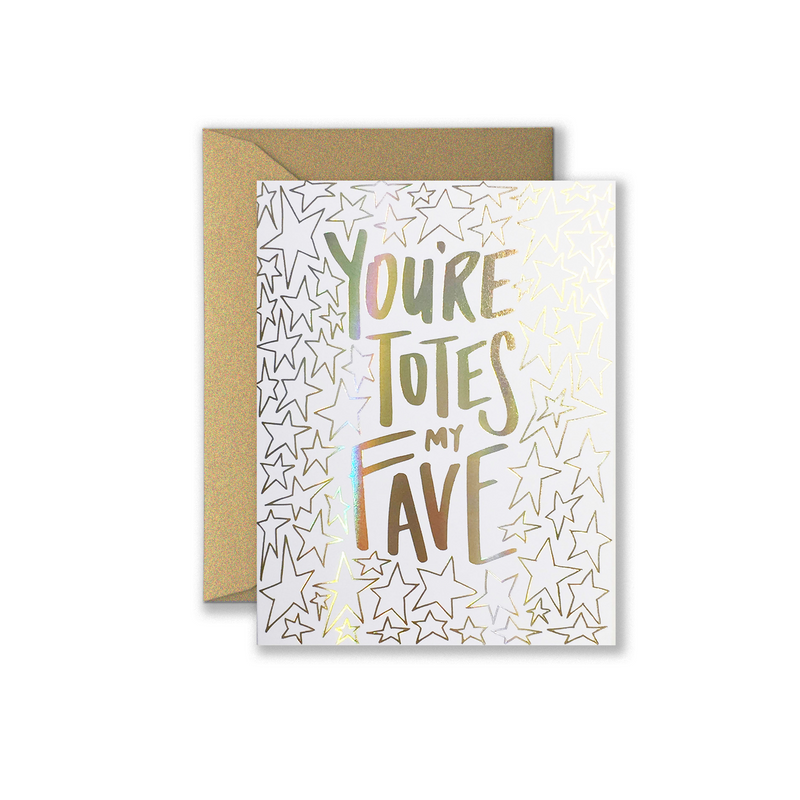 You`re Totes My Fave Greeting Card