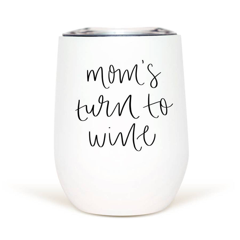 Mom's Turn to Wine Tumbler