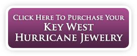 Click Here To Purchase Your Key West Hurricane Jewelry
