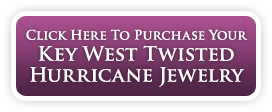 Click Here To Purchase Your Key West Twisted Hurricane Jewelry