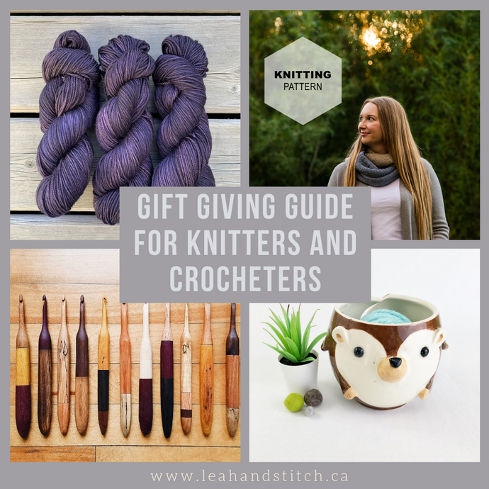 Gift Giving Guide for the Knitter/Crocheter in Your Life