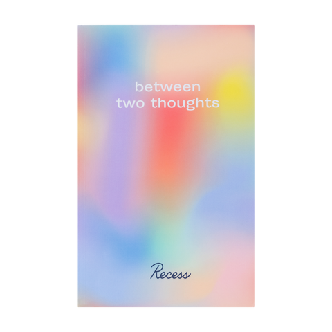 Between Two Thoughts Notebook