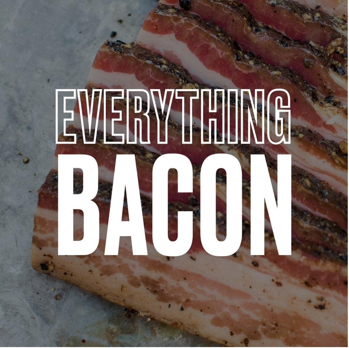 EPIC Curing's Everything Bacon