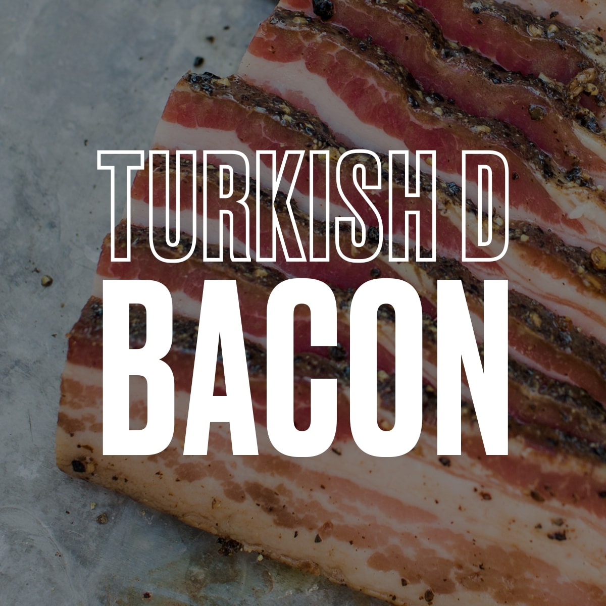 EPIC Curing's The Turkish D Bacon