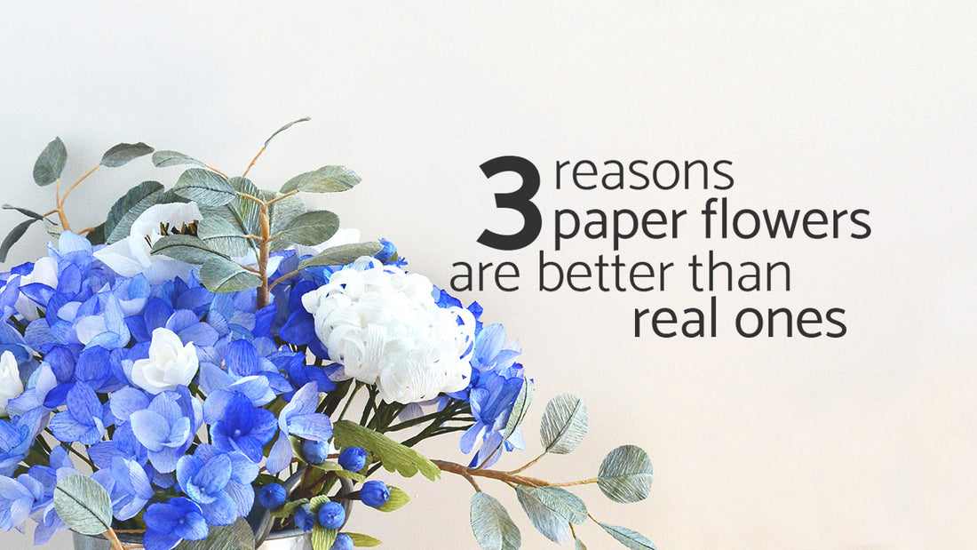 paper flowers better than real flowers | Ta Muchly Paper Blooms