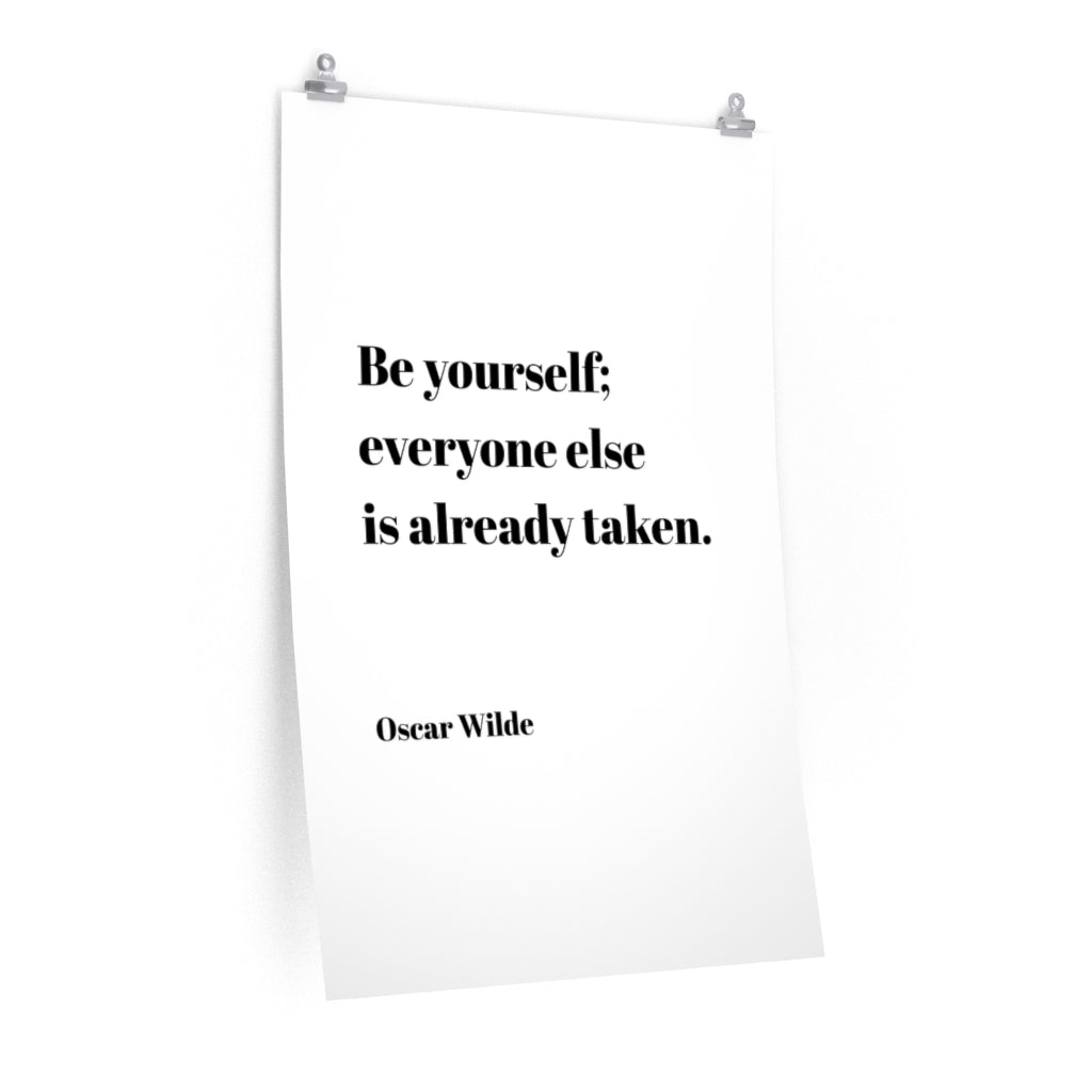 Be Yourself; Everyone Else Is Taken