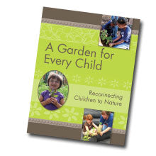 A Garden for Every Child - Curriculum for ages 2-8