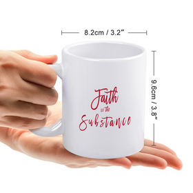 Faith is the Substance Photo Print Mug - White 11oz Template
