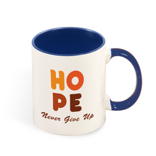 Load image into Gallery viewer, Hope: Never Give Up Mug with Color Inside and on Handle 11oz