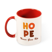 Load image into Gallery viewer, Hope - Never Give Up Coffee Mug