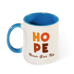 Hope: Never Give Up Mug with Color Inside and on Handle 11oz