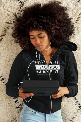 Faith It Till You Make It Unisex Zippered Hoodie