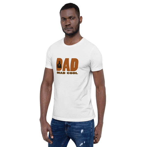 Dad - Mad Cool Short-Sleeve Unisex T-Shirt