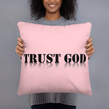 Load image into Gallery viewer, Trust God - Basic Pillow
