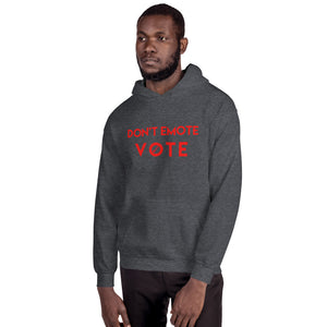 Don't Emote - Vote Unisex Hoodie Red Letters