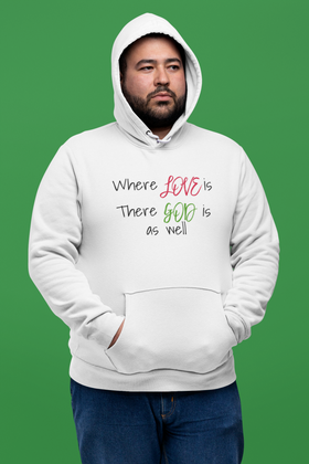 Where Love is There is God Also Unisex Hoodie