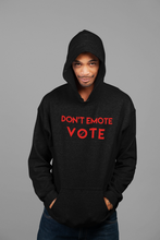 Load image into Gallery viewer, Don't Emote - Vote Unisex Hoodie Red Letters