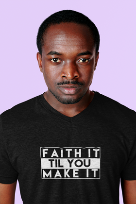Faith It Til You Make It Unisex Short Sleeve V-Neck T-Shirt