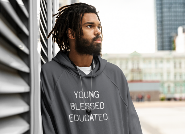 Young, Blessed, and Educated Unisex Hoodie
