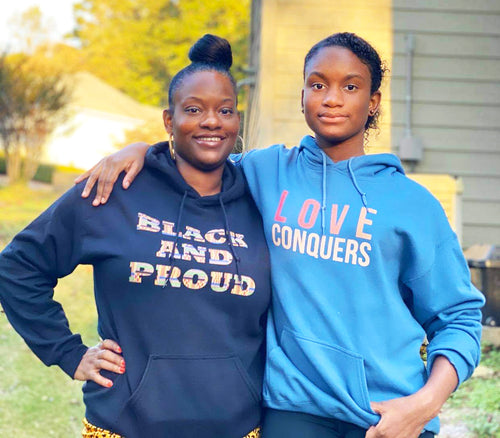 Black and Proud and Love Conquers Hoodies!