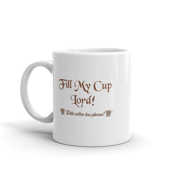 Fill My Cup Lord Psalms 23:5 Ceramic Coffee Mug