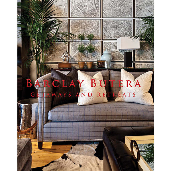 Barclay Butera – Getaways and Retreats