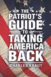Patriot's Guide to Taking America Back