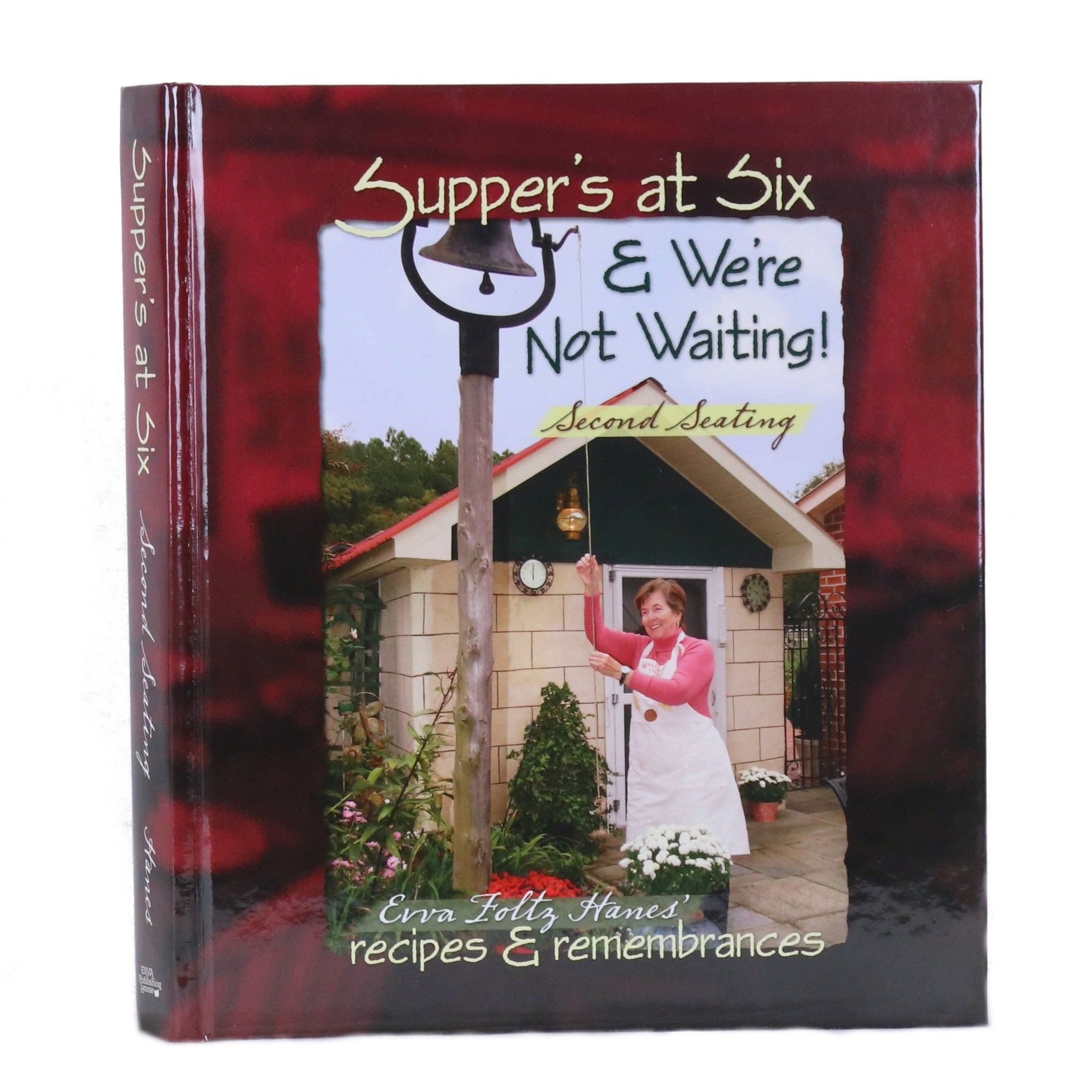 Supper's at Six & We're Not Waiting! Second Seating (Cookbook)