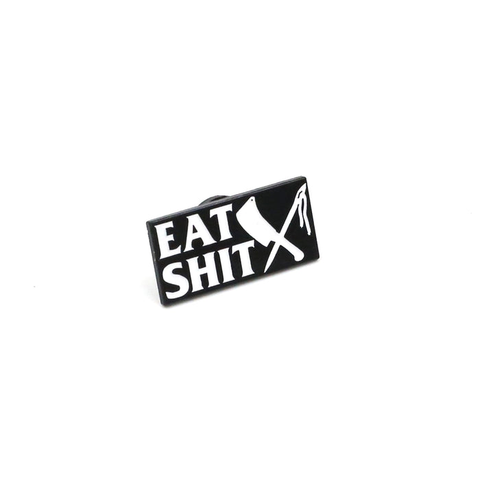 Eat Shit Pin