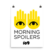 "Load image into Gallery viewer, ""Morning Spoilers"" Poster"