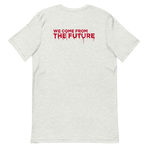 "Bloody i09 ""We Come From The Future"" Unisex T-Shirt"