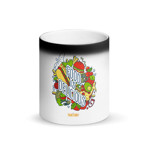 """Food is Delicious"" Matte Magic Mug"