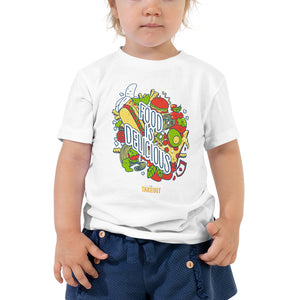 """Food is Delicious"" Toddler T-Shirt"