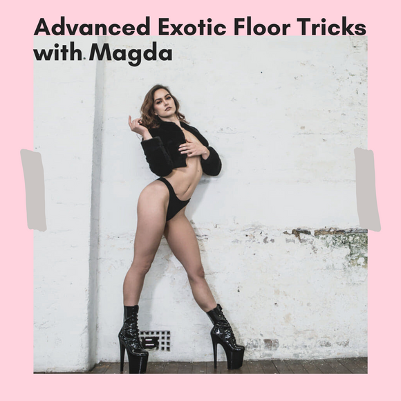 Advanced Exotic Floor Tricks with Magda