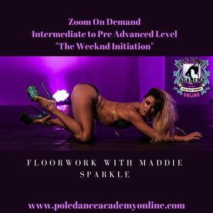 "Floorwork With Maddie Sparkle Intermediate to Pre Advanced Zoom On Demand ""The Weeknd Initiation"""