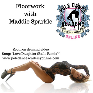 "Floorwork with Maddie Sparkle Intermediate to Advanced Zoom On Demand ""Love Daughter"""