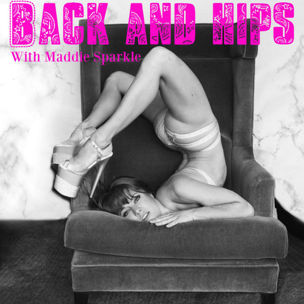 Back and hips digital video with Maddie Sparkle!