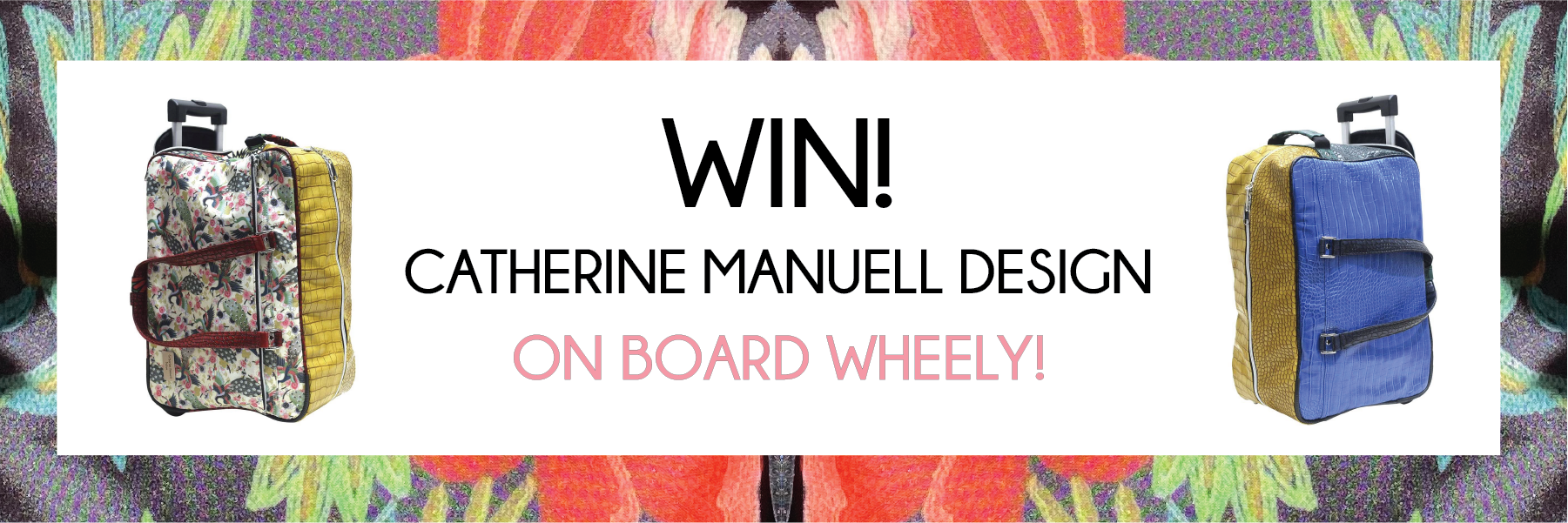 WWIN A CATHERINE MANUELL DESIGN ON BOARD WHEELY!