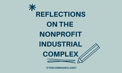 Reflections on the Nonprofit Industrial Complex