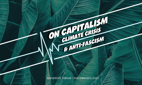 On Capitalism, Climate Crisis, and Anti-Fascism
