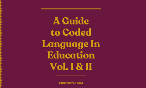 A Guide to Coded Language in Education Vol. I & II