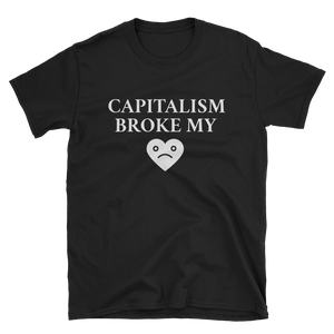 Capitalism Broke My Heart