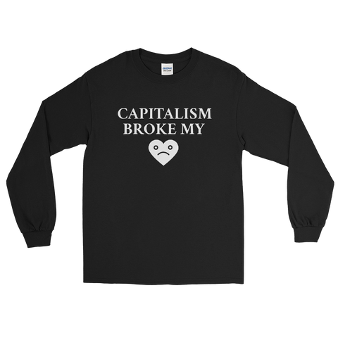 Capitalism Broke My Heart - Long Sleeve
