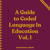 "(PDF Download) ""A Guide to Coded Language In Education Vol I. & II"""
