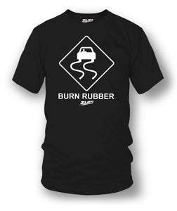 Burn Rubber Sign t-shirt, tuner car shirts, Street racing,  - Zum Speed