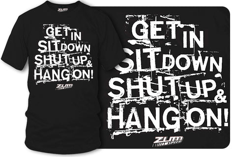 Image of Get In Sit Down Shut UP Shirt - Wicked Metal , Muscle car shirts,  - Zum Speed
