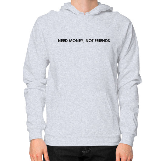 Need Money Not Friends - Unisex Hoodie Heather grey Outfit Made