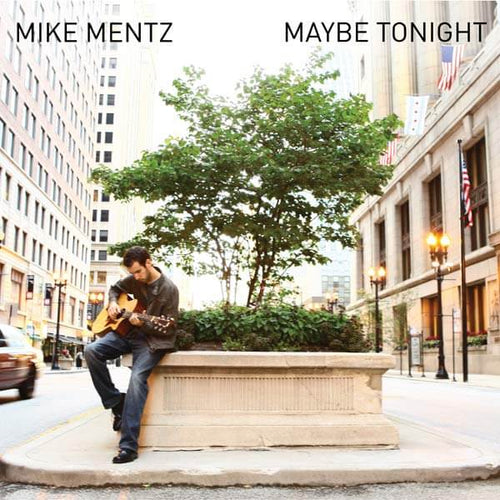Mike Mentz - Maybe Tonight Album