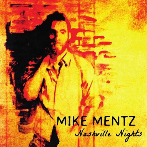 Mike Mentz - Nashville Nights Album