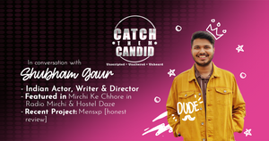 CATCH THEM CANDID – SHUBHAM GAUR